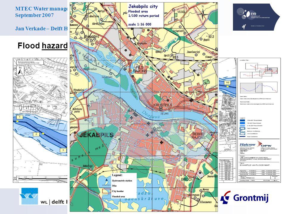 MTEC Water management Training September 2007 Jan Verkade – Delft Hydraulics Flood hazard maps: flood extent