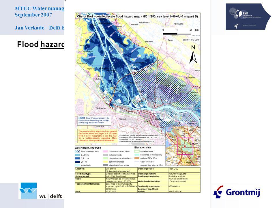 MTEC Water management Training September 2007 Jan Verkade – Delft Hydraulics Flood hazard maps: water depths or water level