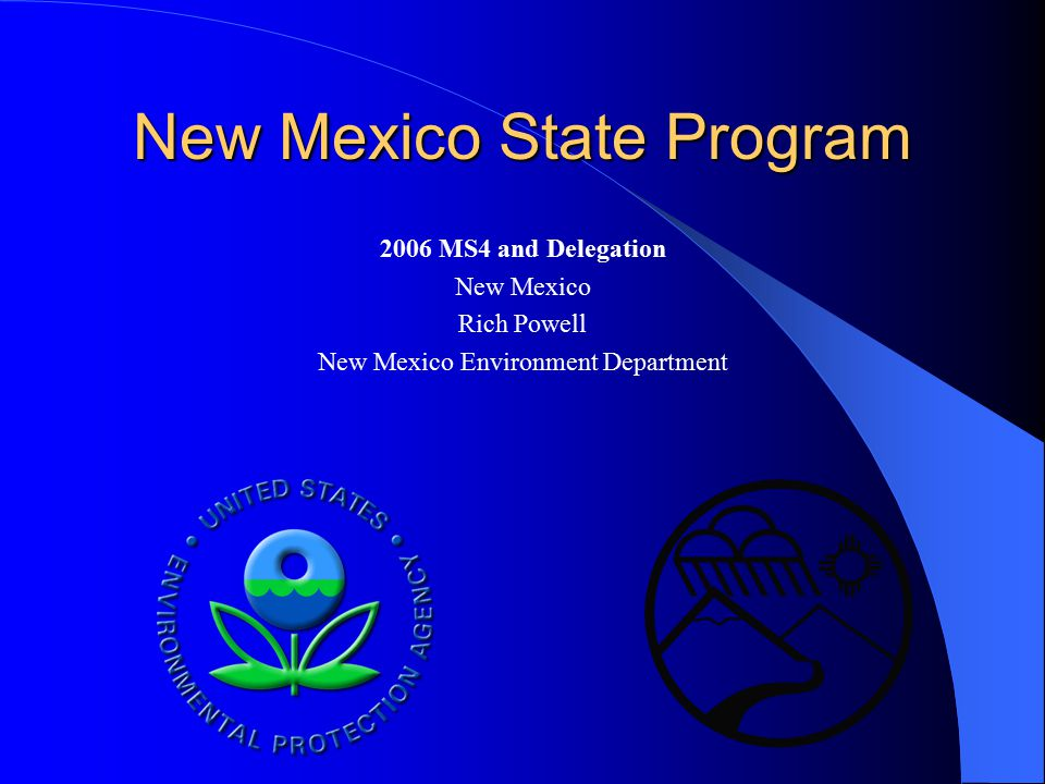 New Mexico State Program 2006 MS4 and Delegation New Mexico Rich Powell New Mexico Environment Department