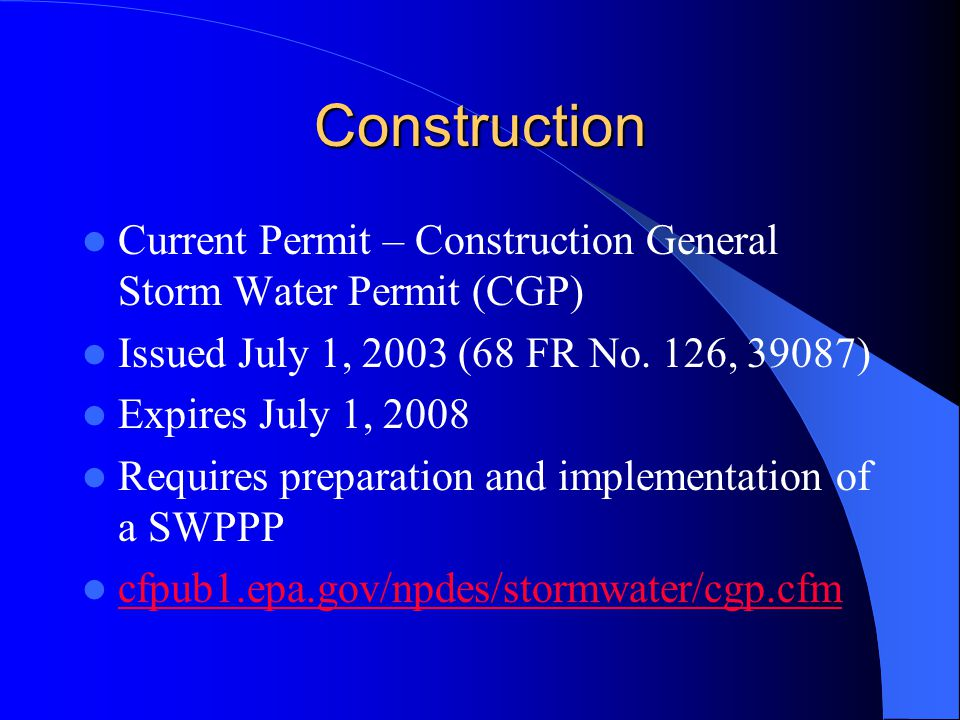 Construction Current Permit – Construction General Storm Water Permit (CGP) Issued July 1, 2003 (68 FR No.
