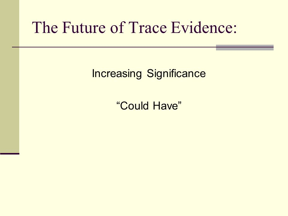 Increasing Significance Could Have The Future of Trace Evidence: