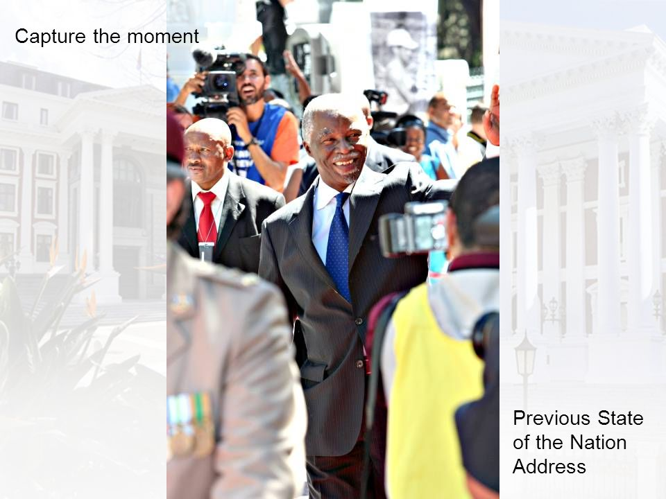 Capture the moment Previous State of the Nation Address