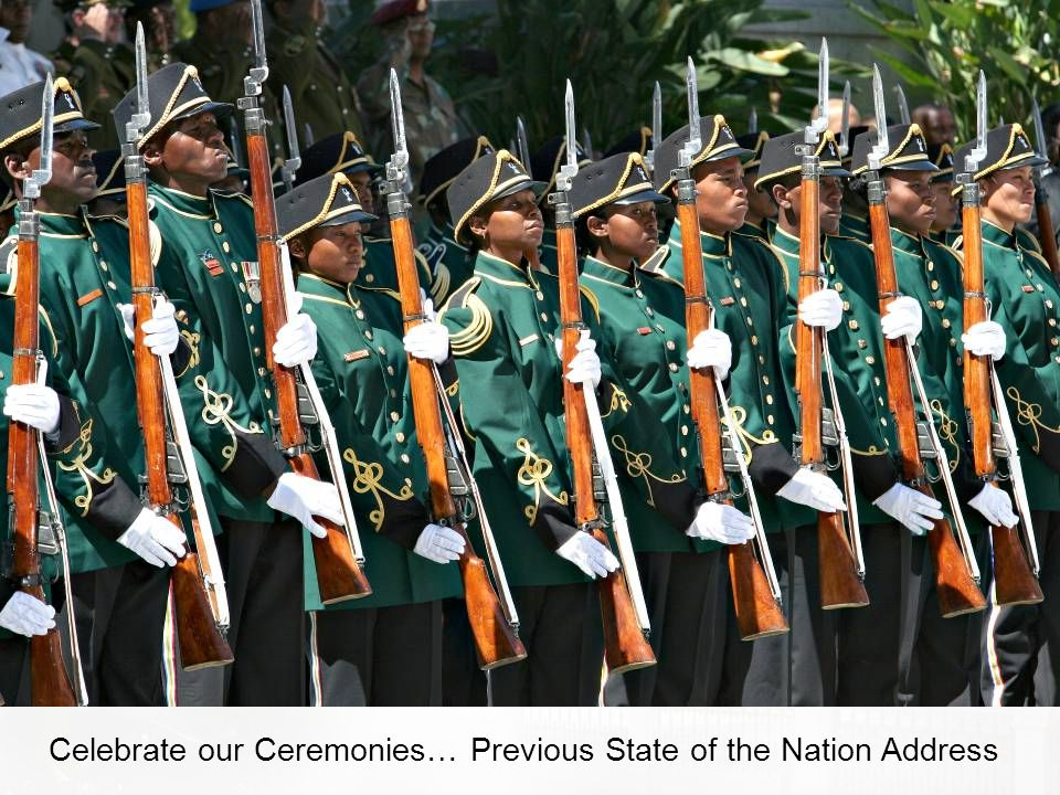 Celebrate our Ceremonies… Previous State of the Nation Address