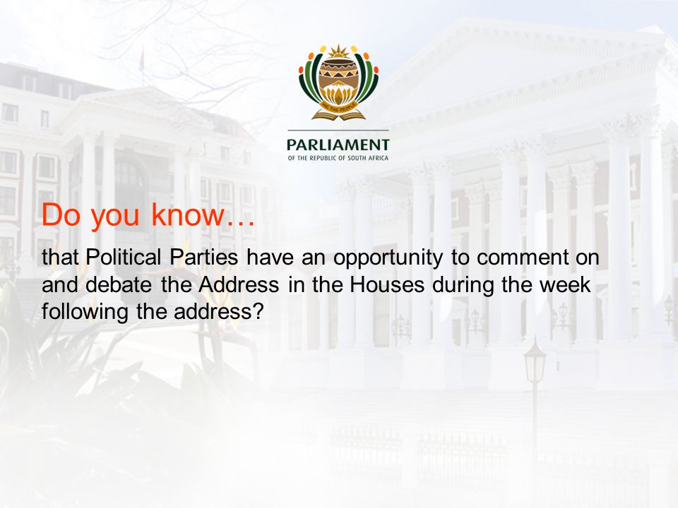 that Political Parties have an opportunity to comment on and debate the Address in the Houses during the week following the address.