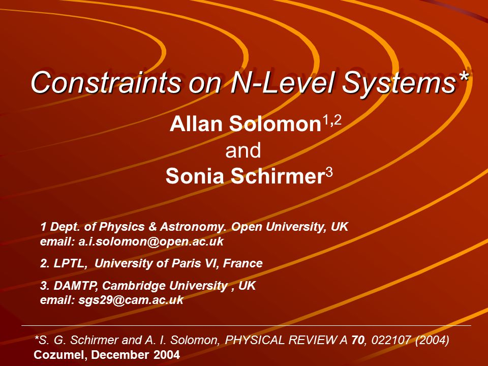 Constraints on N-Level Systems* Allan Solomon 1,2 and Sonia Schirmer 3 1 Dept.