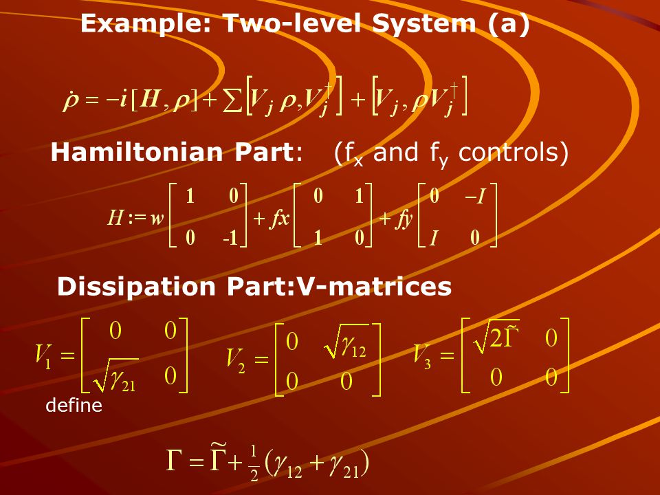 Example: Two-level System (a) Dissipation Part:V-matrices Hamiltonian Part: (f x and f y controls) define
