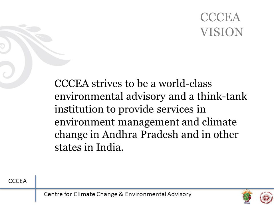 CCCEA Centre for Climate Change & Environmental Advisory CCCEA VISION CCCEA strives to be a world-class environmental advisory and a think-tank instit