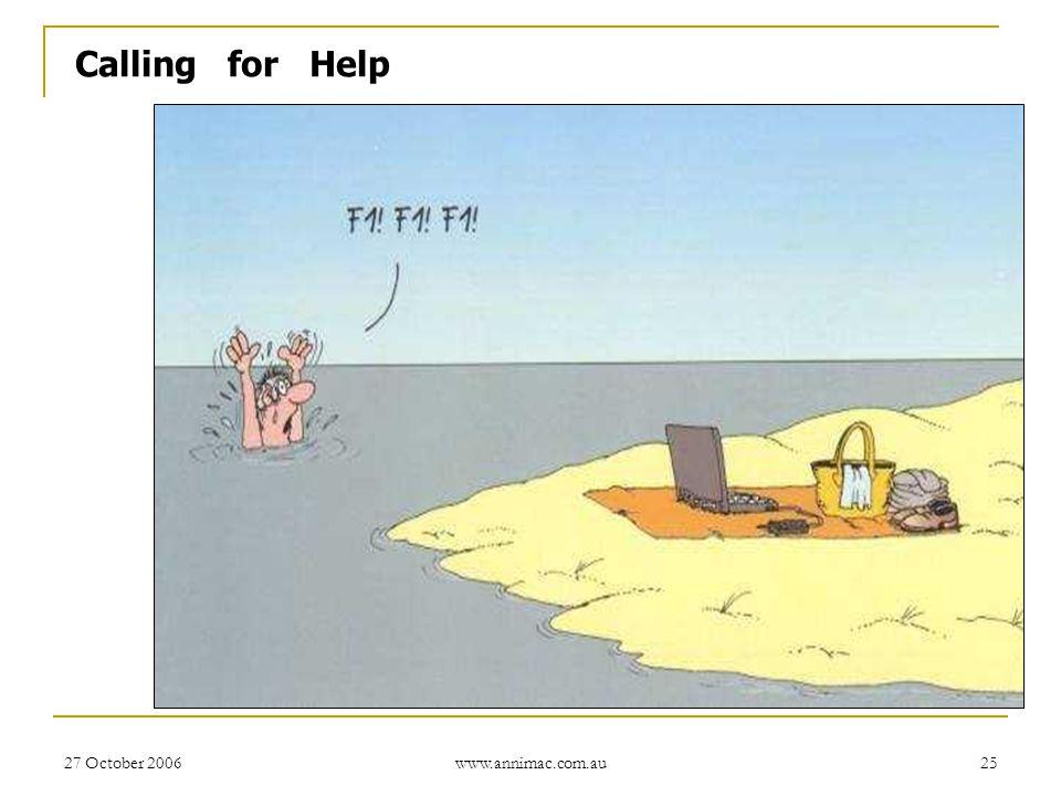 27 October 2006 www.annimac.com.au 25 Calling for Help