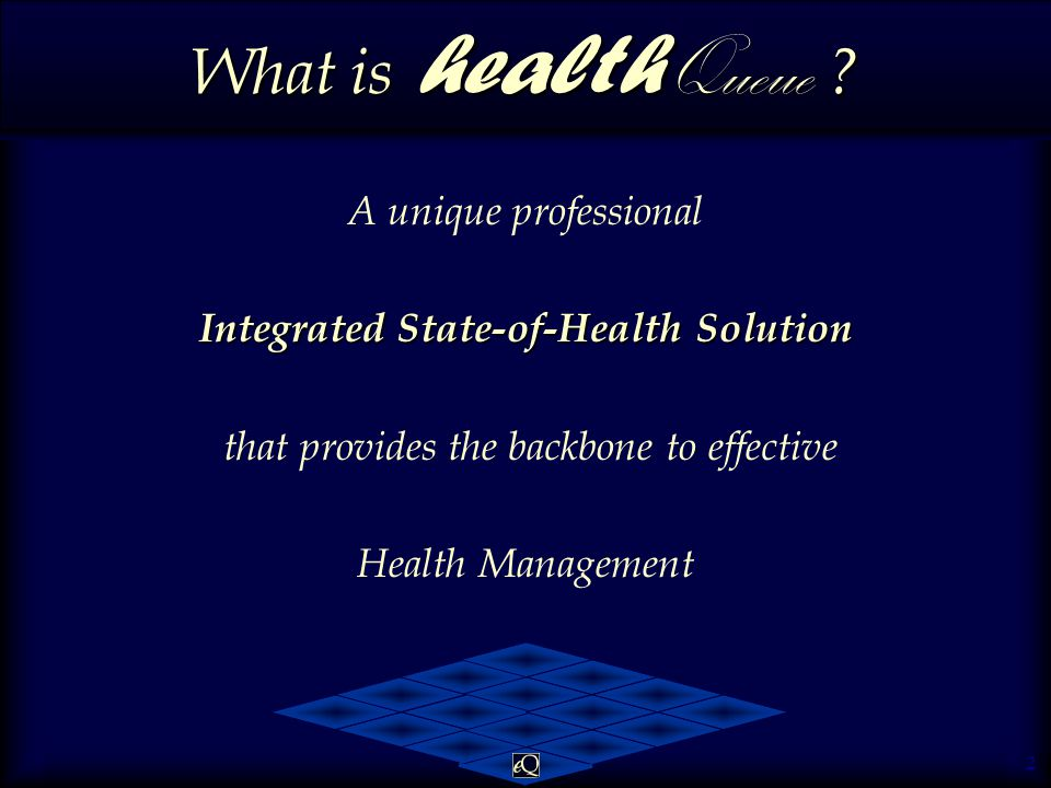 2 A unique professional Integrated State-of-Health Solution that provides the backbone to effective Health Management What is health Queue ?