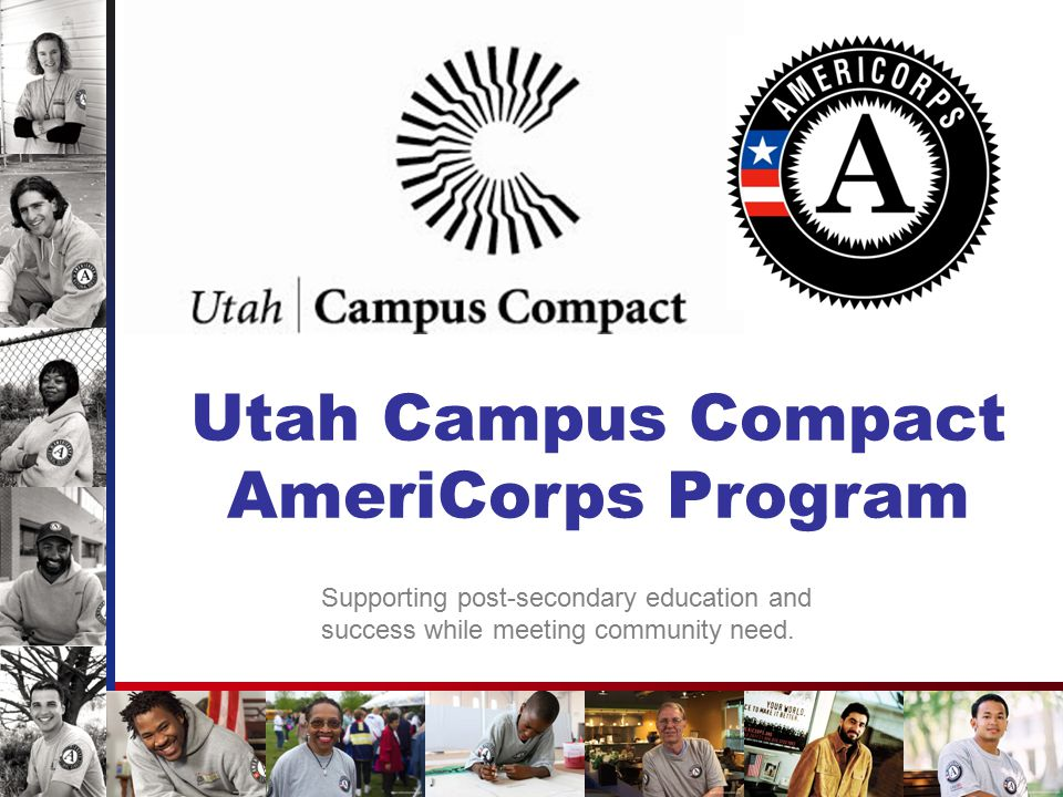 AmeriCorps Meets Critical Needs in America Teach and tutor Mentor youth Build homes Fight poverty Conserve the environment Provide health services Respond to disasters Mobilize volunteers Assist veterans Much, much more… 12