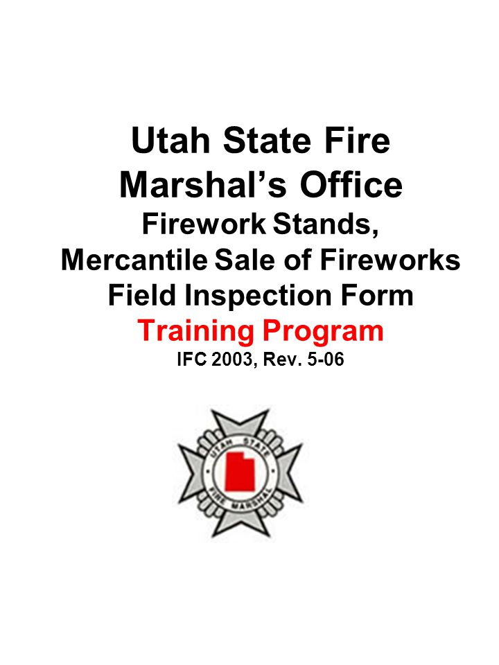 Utah State Fire Marshal's Office Firework Stands, Mercantile Sale of Fireworks Field Inspection Form Training Program IFC 2003, Rev.
