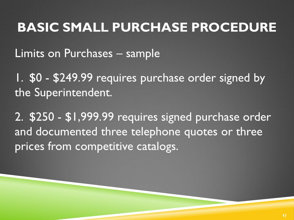BASIC SMALL PURCHASE PROCEDURE 17 Limits on Purchases – sample 1.