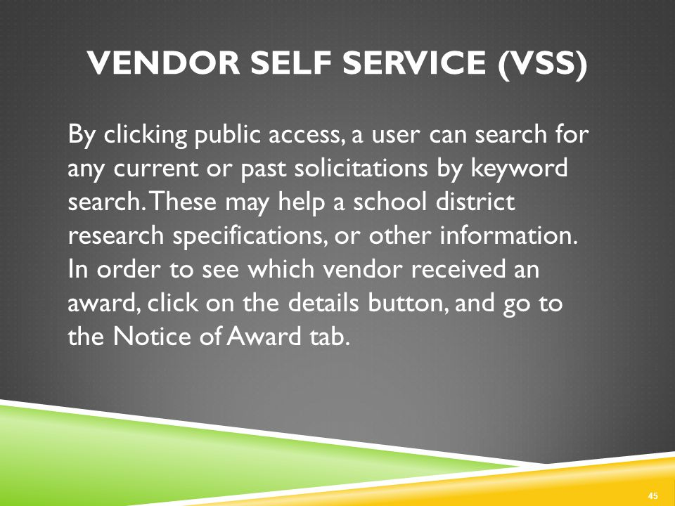VENDOR SELF SERVICE (VSS) By clicking public access, a user can search for any current or past solicitations by keyword search.