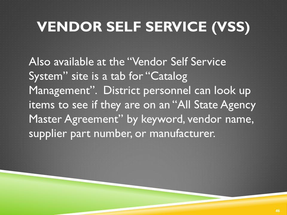 VENDOR SELF SERVICE (VSS) Also available at the Vendor Self Service System site is a tab for Catalog Management .