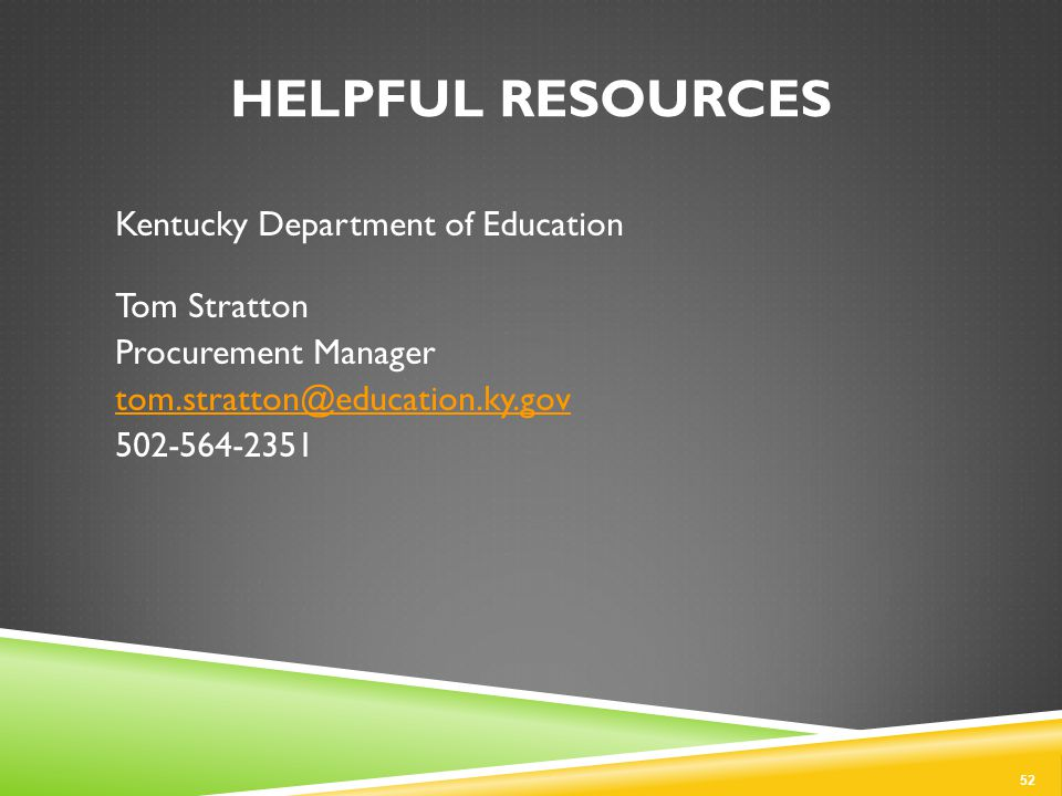 HELPFUL RESOURCES Kentucky Department of Education Tom Stratton Procurement Manager