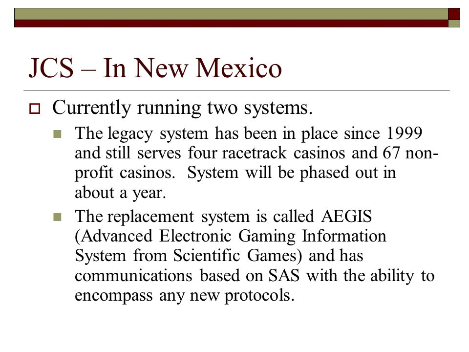 JCS – In New Mexico  Currently running two systems.