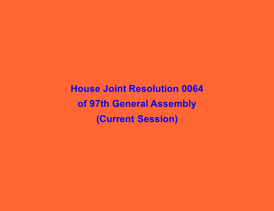 House Joint Resolution 0064 of 97th General Assembly (Current Session)