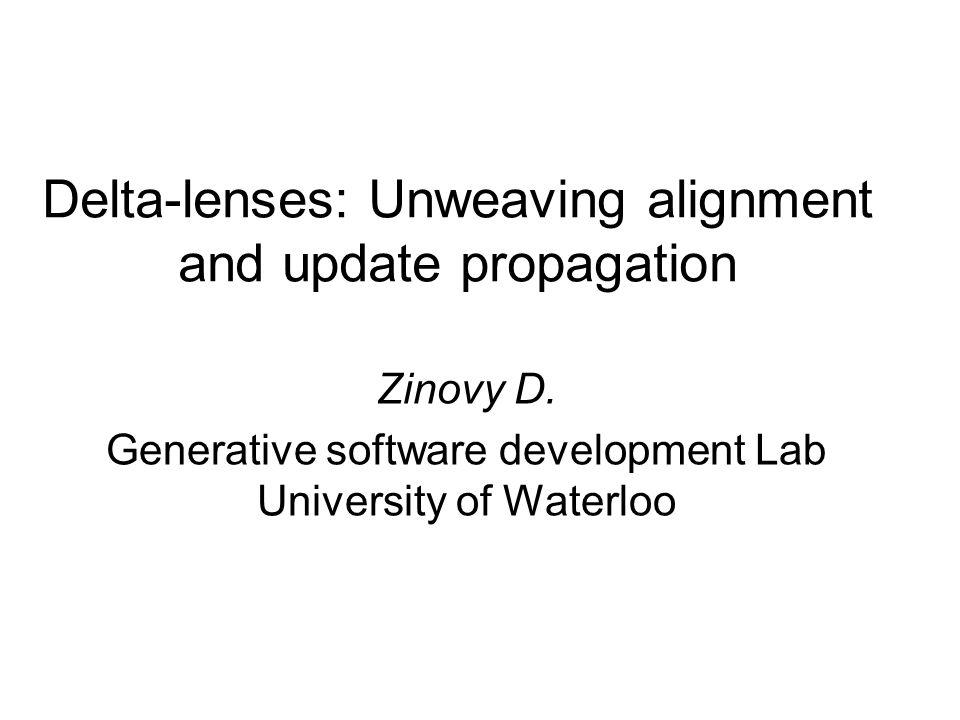 Delta-lenses: Unweaving alignment and update propagation Zinovy D.