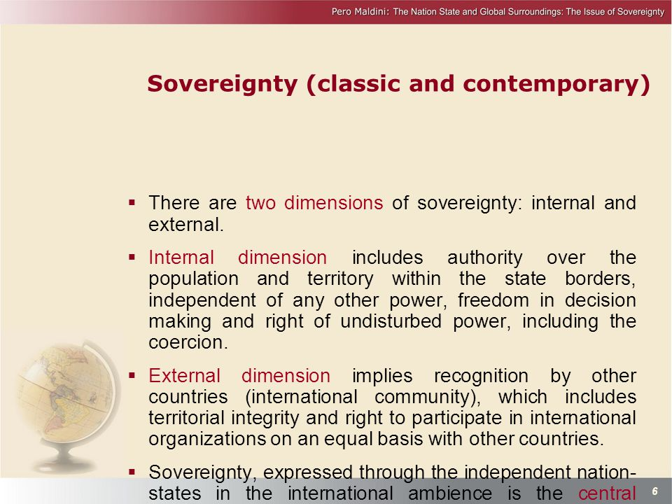 Sovereignty (classic and contemporary)  There are two dimensions of sovereignty: internal and external.