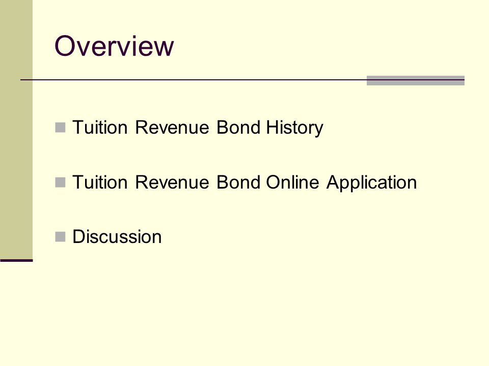 Overview Tuition Revenue Bond History Tuition Revenue Bond Online Application Discussion