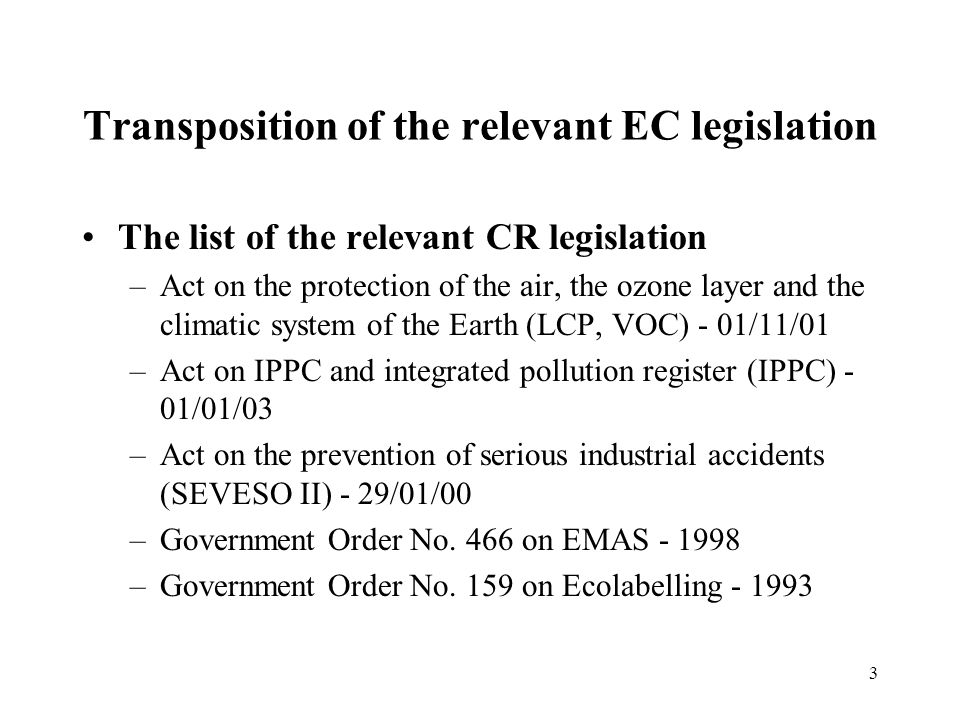 4 Implementation of the relevant EC legislation Implementation Plan for Environment –adopted by the Government on 26 July 2000 by Resolution No.