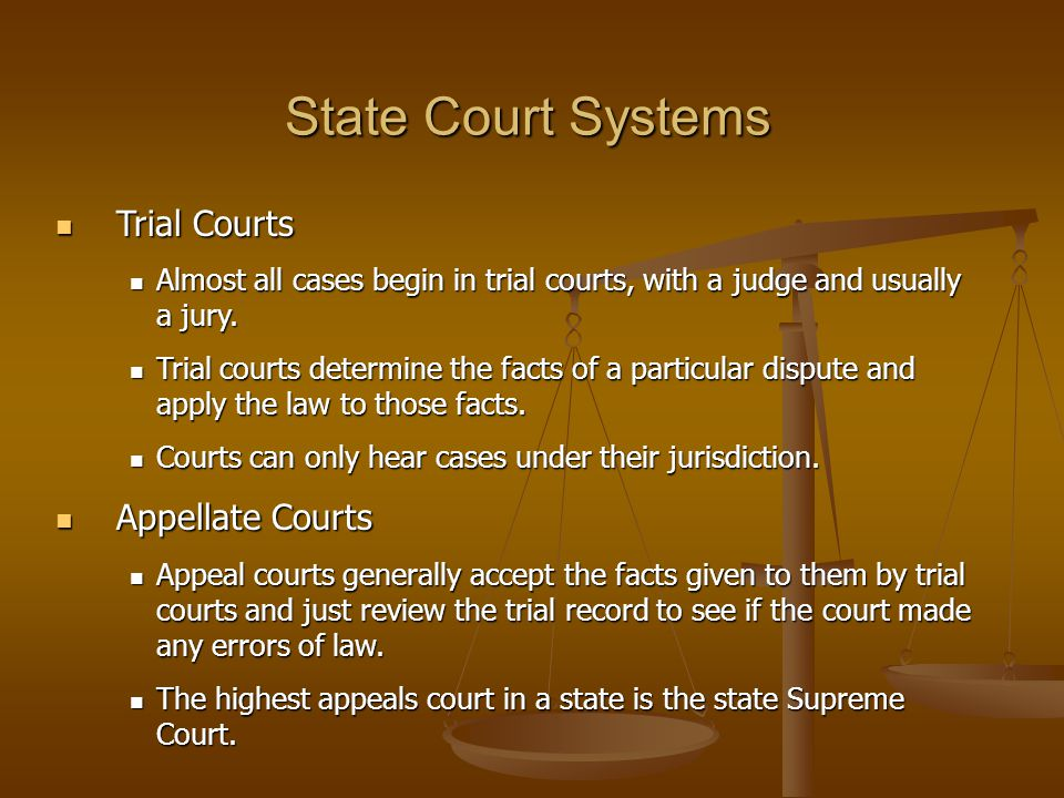Trial Courts Trial Courts Almost all cases begin in trial courts, with a judge and usually a jury. Almost all cases begin in trial courts, with a judg