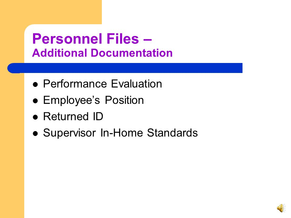 Personnel Files – Training Documentation 19 CSR 15-7.021(24)(B)1-10 Types of documentation: All training and certification received – Orientation – In