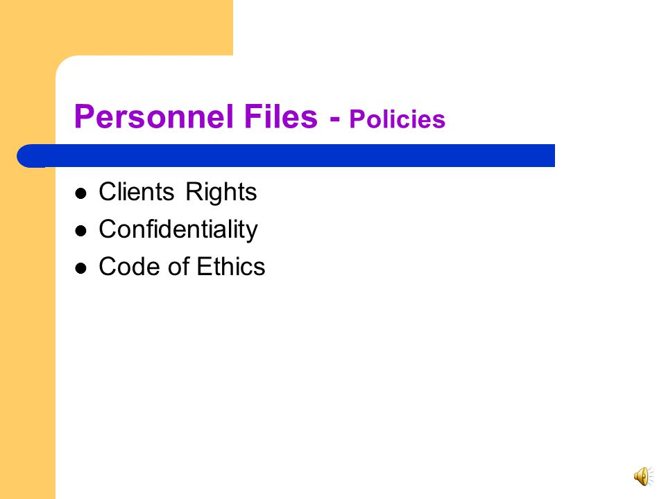 Personnel Files – Additional Documentation Performance Evaluation Employee's Position Returned ID Supervisor In-Home Standards