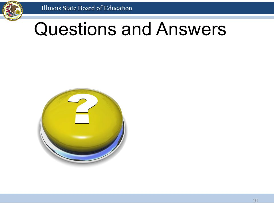Illinois State Board of Education Questions and Answers 16