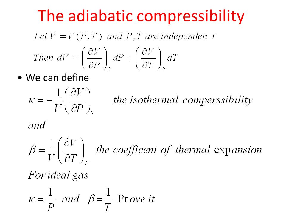 The adiabatic compressibility We can define