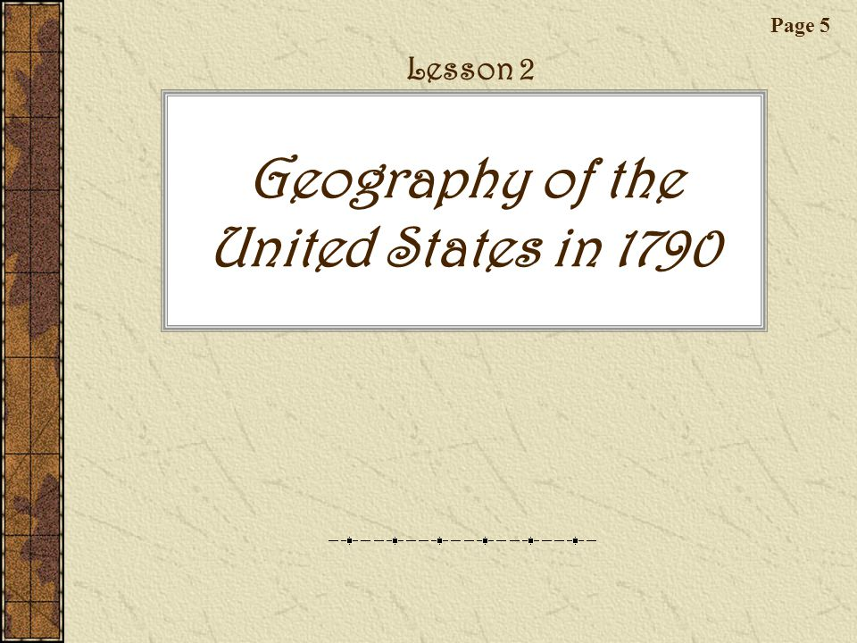 Geography of the United States in 1790 Page 5 Lesson 2
