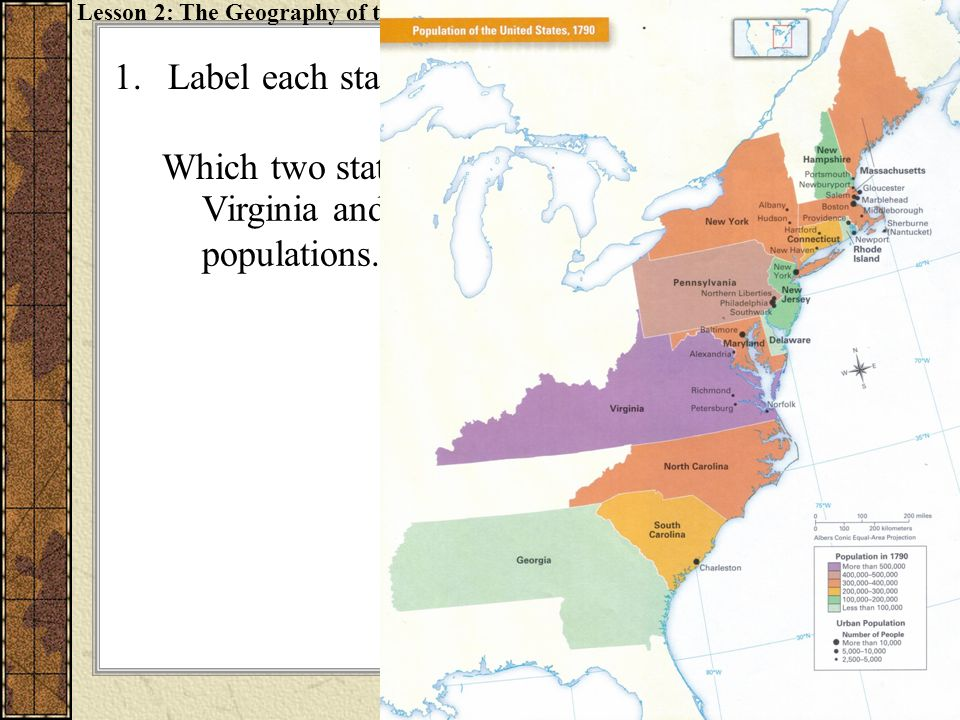 1.Label each state on the map. Which two states had the largest populations? Virginia and Pennsylvania had the largest populations. Lesson 2: The Geog