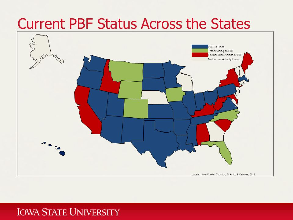 Current PBF Status Across the States PBF In Place Transitioning to PBF Formal Discussions of PBF No Formal Activity Found Updated from Friedel, Thornt