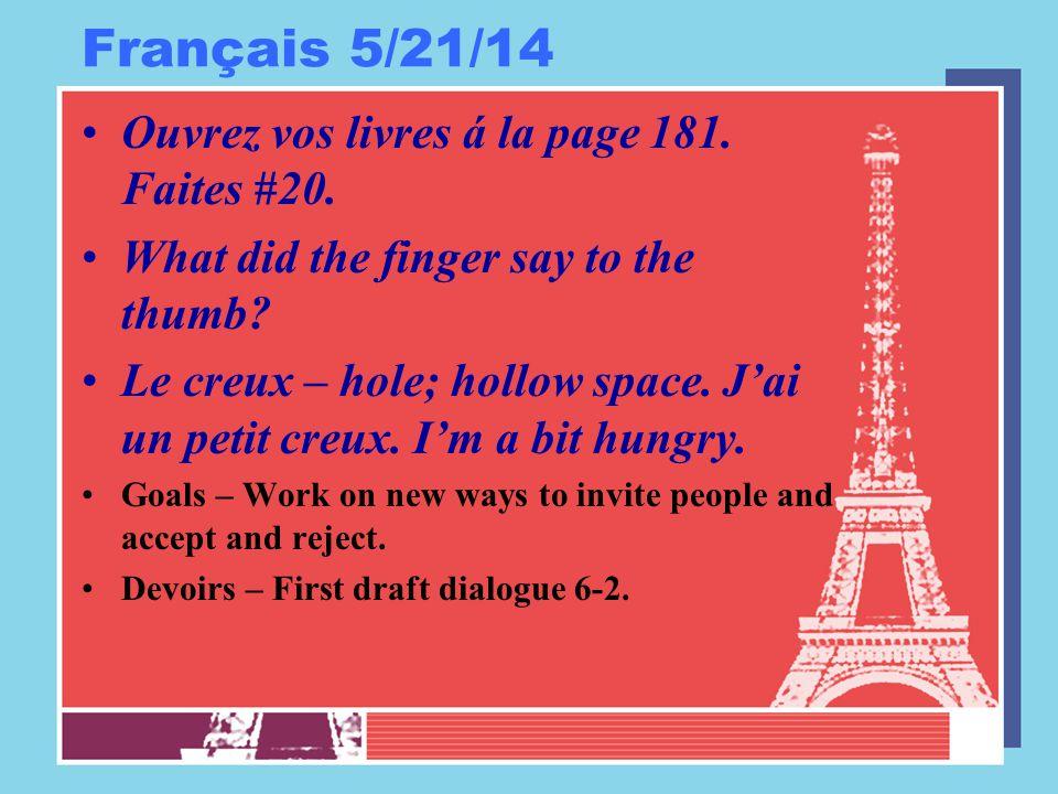 Français 5/21/14 Ouvrez vos livres á la page 181. Faites #20.