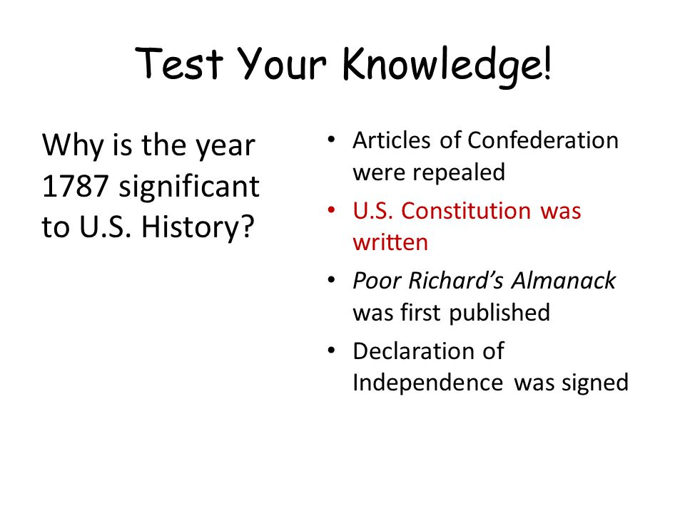 Test Your Knowledge.Why is the year 1787 significant to U.S.