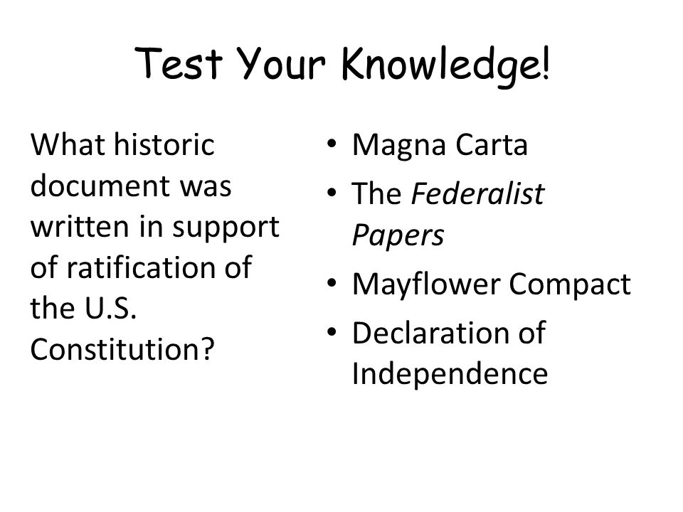 Test Your Knowledge.What historic document was written in support of ratification of the U.S.