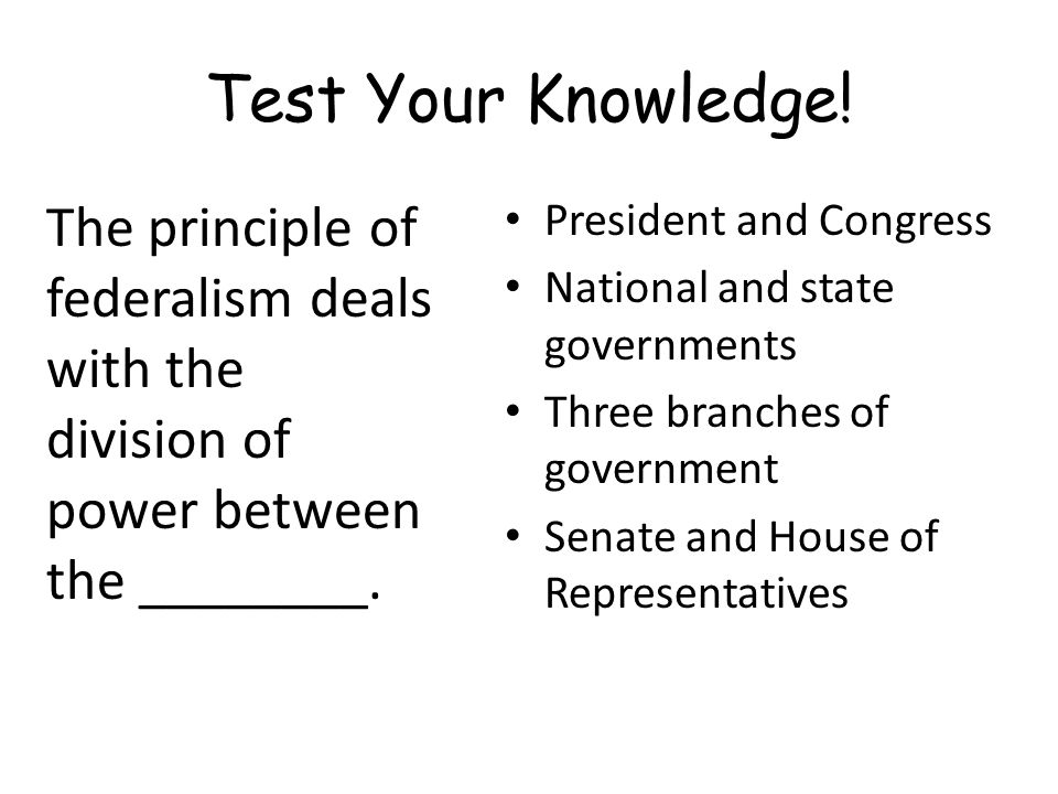 Test Your Knowledge.