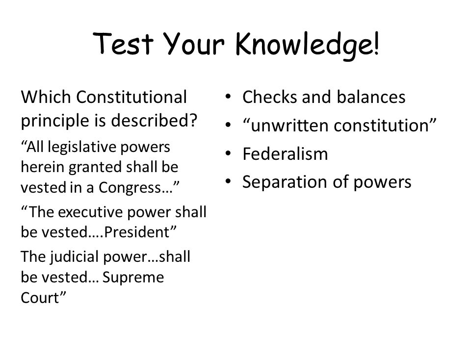Test Your Knowledge.Which Constitutional principle is described.