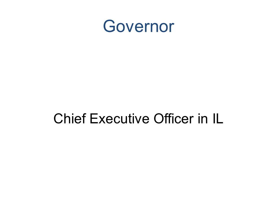 Governor Chief Executive Officer in IL