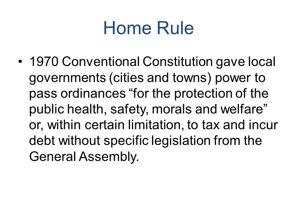 "Home Rule 1970 Conventional Constitution gave local governments (cities and towns) power to pass ordinances ""for the protection of the public health,"