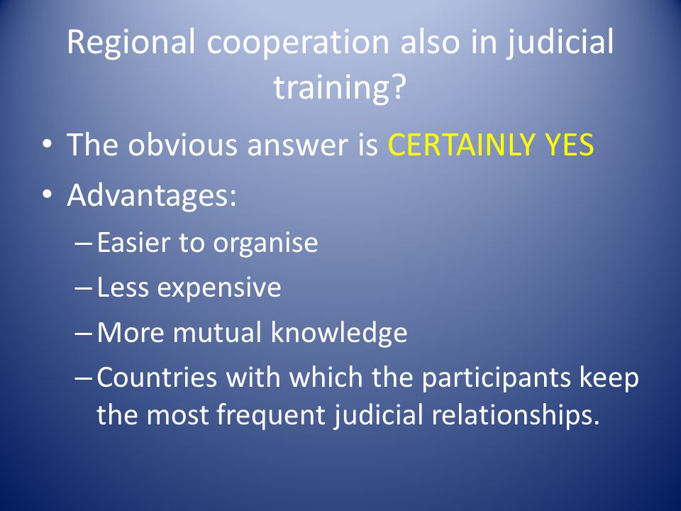 Regional cooperation also in judicial training.