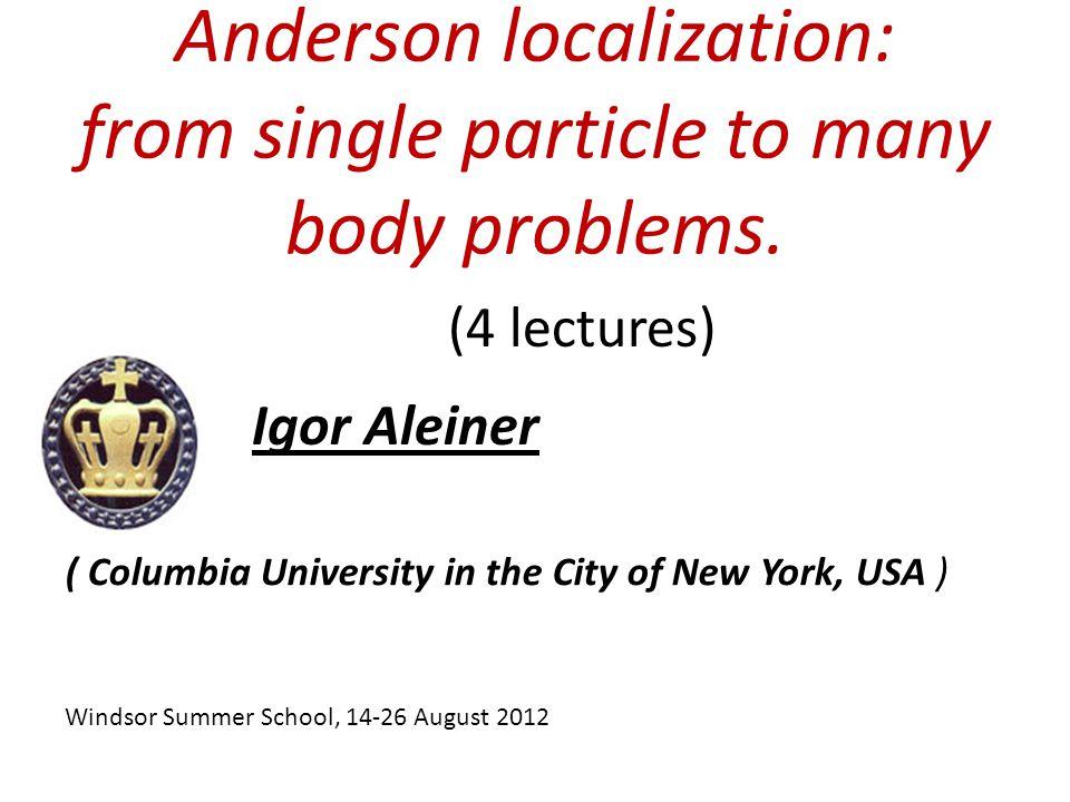 I.A, Altshuler, Shlyapnikov, NATURE PHYSICS 6 (2010) 900-904 Lecture #4.