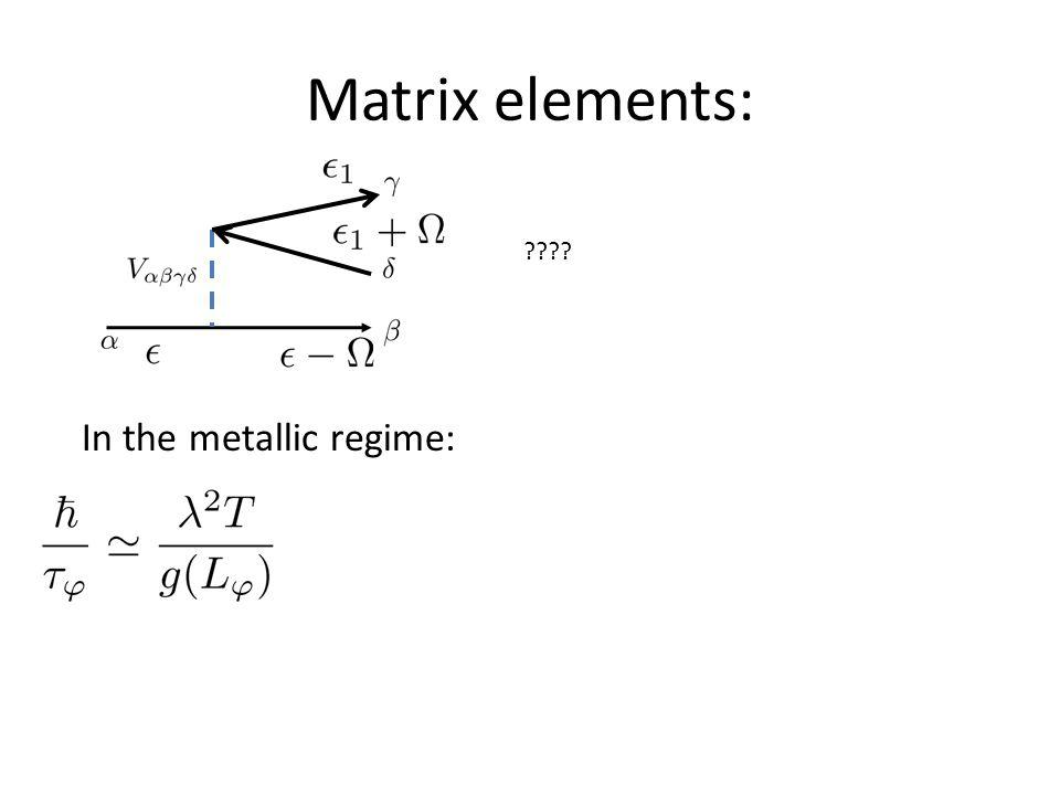 Matrix elements: In the metallic regime:
