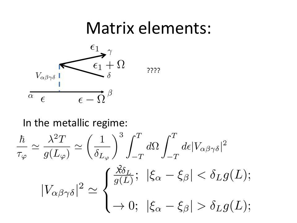 Matrix elements: ???? In the metallic regime: 2