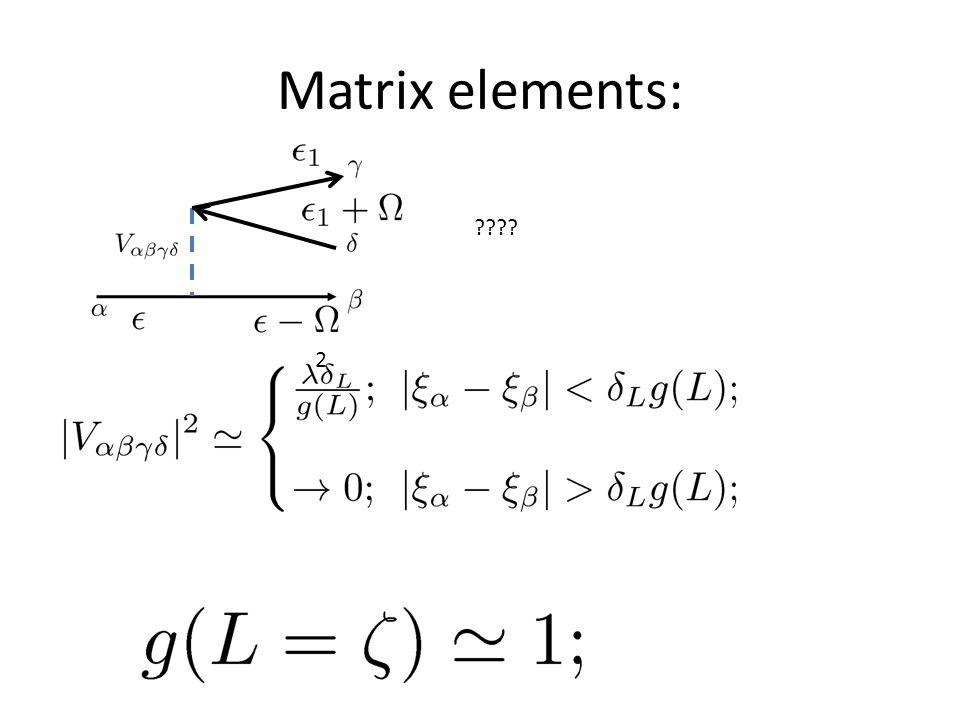 Matrix elements: ???? 2