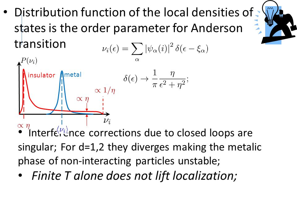 Low temperatures:Start with T=0 Insulator: Superfluid All excitations are localized; many-body Localization transition temperature finite; Localization length of the low-energy excitations (phonons) diverges As their energy goes to zero; The system is delocalized at any finite Temperature;