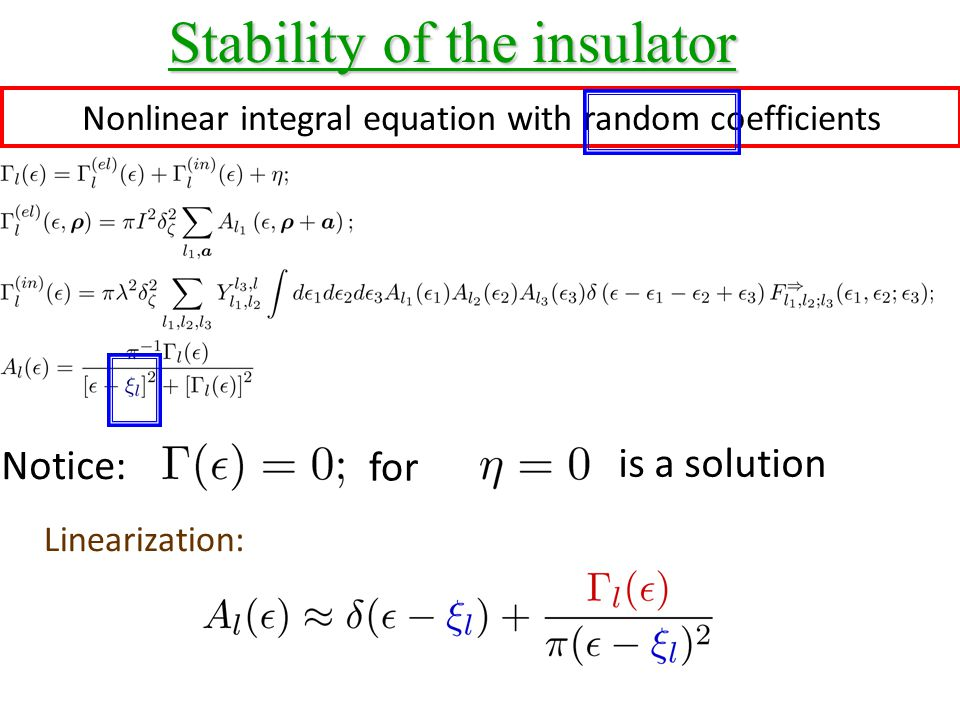 Nonlinear integral equation with random coefficients Stability of the insulator Notice: for is a solution Linearization: