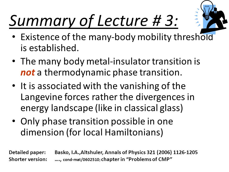Summary of Lecture # 3: Existence of the many-body mobility threshold is established.
