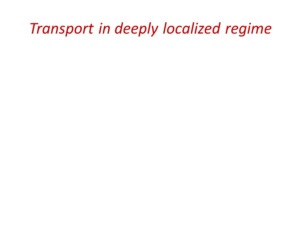 Transport in deeply localized regime