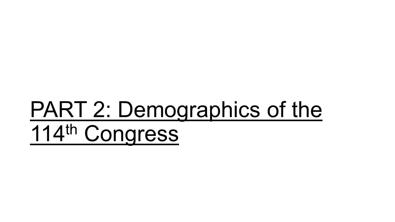 PART 2: Demographics of the 114 th Congress